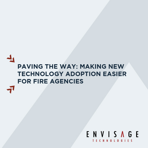 Making New Technology Adoption Easier for Fire Agencies